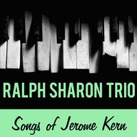 Songs of Jerome Kern — Ralph Sharon Trio