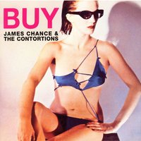 Buy — James Chance & The Contortions