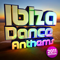 Ibiza Dance Anthems 2011 - The Best Top 40 Ibiza Club Floorfillers of 2011 - Perfect for Partying / Workout Songs / Running — Ibiza BassHeads
