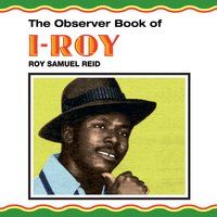 The Observer Book Of I-Roy — I-Roy
