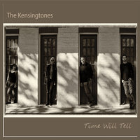 Time Will Tell — The Kensingtones