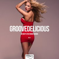 Groovedelicious, Vol. 4 (40 Deep & Tech House Sounds) — сборник