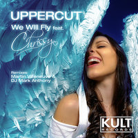 KULT Records Presents: We Will Fly — Uppercut, Chrissy