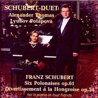 Schubert - Duets — Alexander Thomas and Lyubov Potapova