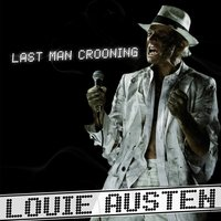 Last Man Crooning / Electrotaining You! — Louie Austen