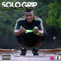 Smash (feat. Marcel Polo) — S.O.L.O Grip