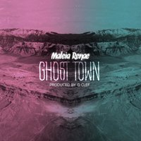 Ghost Town — Maleia Renae