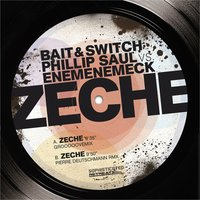 Zeche — Bait and Switch, Enemenemeck, Bait and Switch, Phillip Saul, Enemenemeck, Phillip Saul