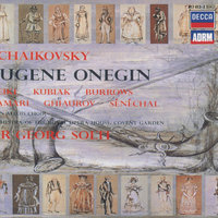 Tchaikovsky: Eugene Onegin — Bernd Weikl, Orchestra of the Royal Opera House, Covent Garden, Georg Solti, Stuart Burrows, Teresa Kubiak