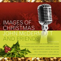 Images Of Christmas — Tom Cochrane, Ron Sexsmith, Ali Slaight, Pavlo, Lawrence Gowan, John McDermott