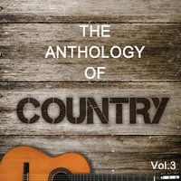 The Anthology of Country, Vol. 3 — Blue Pie Records