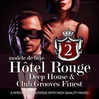 Hotel Rouge, Vol. 2 - Deep House and Club Grooves Finest — сборник