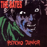 Psycho Junior — The Bates