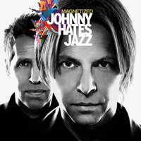 Magnetized — Johnny Hates Jazz