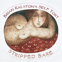 Stripped Bare — Brian Ralston's Self Tort