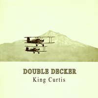 Double Decker — King Curtis