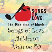 Songs of Love: Children's, Vol. 40 — сборник