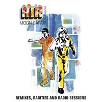 Moon Safari Remixes, Rarities And Radio Sessions — Air
