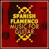 Spanish Flamenco Music for Guitar — Flamenco Music Musica Flamenca Chill Out, Guitarra Sound, Guitarra Sound|Flamenco Music Musica Flamenca Chill Out