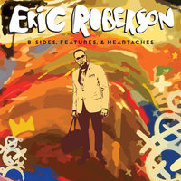 B-Sides, Features & Heartaches — Eric Roberson