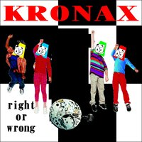 Right or Wrong — Kronax