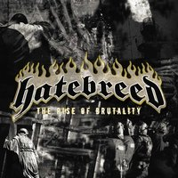 The Rise of Brutality — Hatebreed