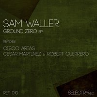 Ground Zero — Sam Waller