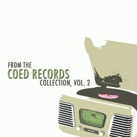 From the Coed Records Collection, Vol. 2 — сборник