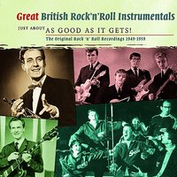 Great British Rock 'n' Roll Instrumentals - Just About As Good As It Gets! — сборник