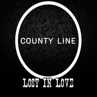Lost in Love — County Line