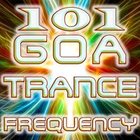101 Goa Trance Frequencies - Best of Top Edm Party Hits, Fullon, Progressive, Acid Techno, Night Psy, Psychedelic House Anthems — сборник