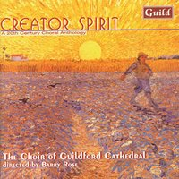 Creator Spirit - A 20th Century Choral Anthology — Barry Rose, William Harris, John Joubert, Alan Ridout, Brian Easdale, Alan Gray