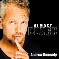 Almost Black — Andrew Kennedy