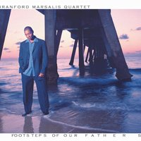 Footsteps of Our Fathers — Branford Marsalis Quartet