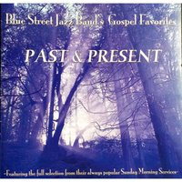 Past and Present — Blue Street Jazz Band