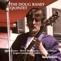 The Doug Raney Quintet — Doug Raney, Jukkis Uotila, Jesper Lundgaard, Bernt Rosengren, Thomas Franck