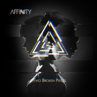 Two Broken Pieces — Affinity