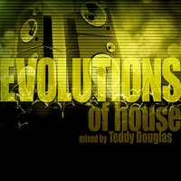 Evolutions of House Mixed by Teddy Douglas — Nervous