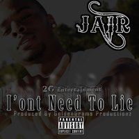 I'ont Need to Lie — Jair