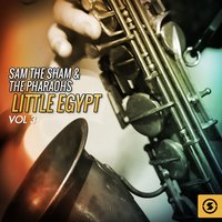 Little Egypt, Vol. 3 — Sam The Sham & The Pharaohs