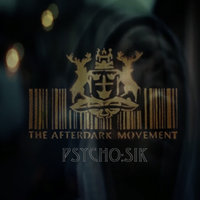 Psycho:Sik — The Afterdark Movement