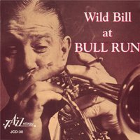 "Wild Bill at Bull Run — Keter Betts, Steve Jordan, Wild Bill Davison, Tommy Gwaltney, ""Slide"" Harris, John Eston"