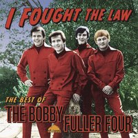 I Fought The Law: The Best Of Bobby Fuller Four — Bobby Fuller Four
