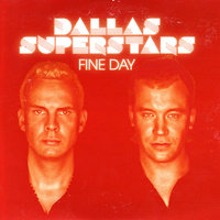 Fine Day — Dallas Superstars