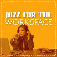Jazz for the Workspace — Elevator Music Radio, Office Music Lounge, Office Music Specialists, Elevator Music Radio|Office Music Lounge|Office Music Specialists