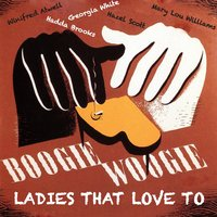 Ladies That Love to Boogie Woogie - Featuring Winifred Atwell, Hadda Brooks, Mary Lou Williams, Georgia White and Many Others — сборник