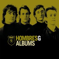 Albums — Hombres G
