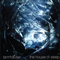 The House of Sleep — Tannhauser