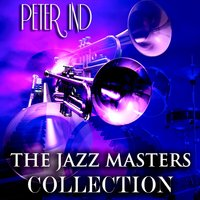 The Jazz Masters Collection — Peter Ind