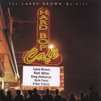 Hard Bop Cafe — Larry Brown